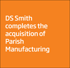 Completed Acquisition of Parish Manufacturing